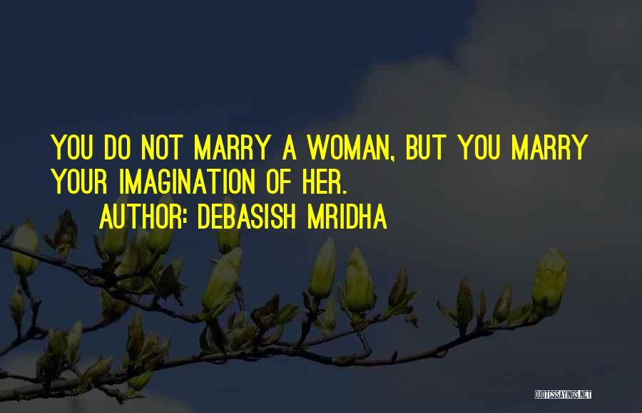 You You Quotes By Debasish Mridha
