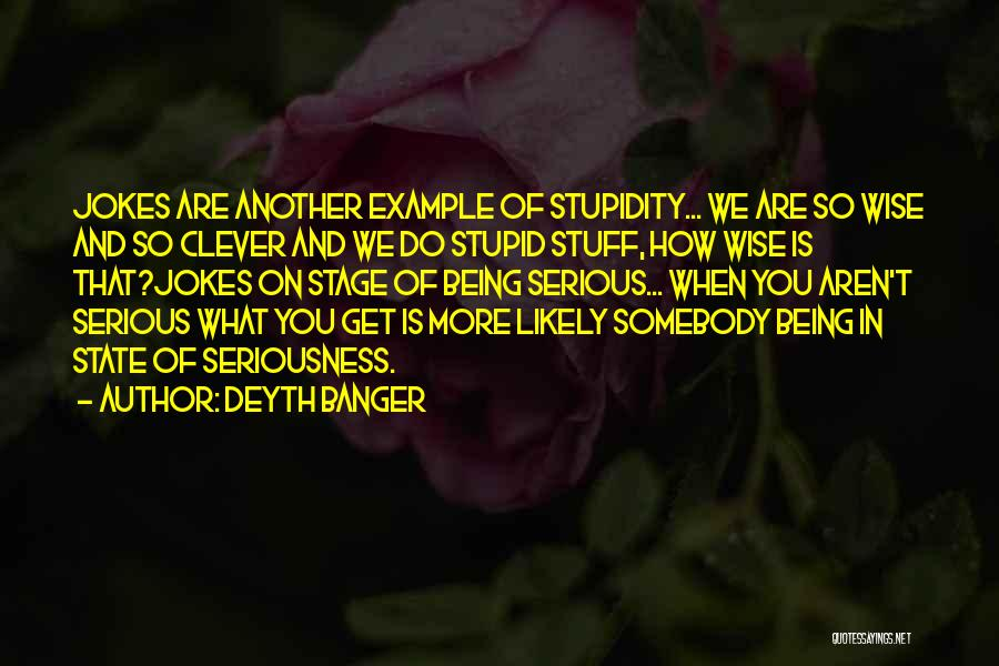 You You Quotes By Deyth Banger