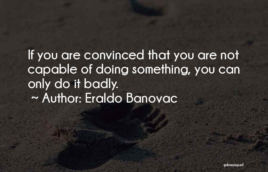 You You Quotes By Eraldo Banovac
