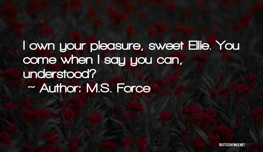 You You Quotes By M.S. Force