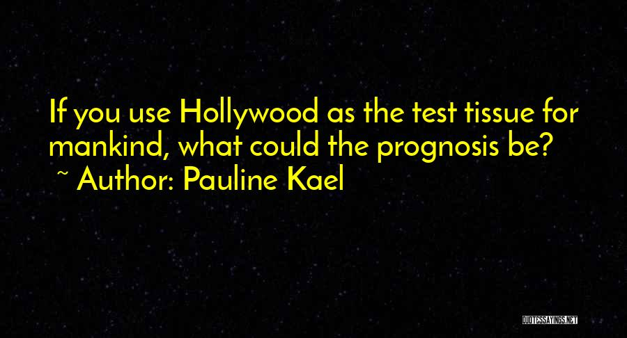 You You Quotes By Pauline Kael