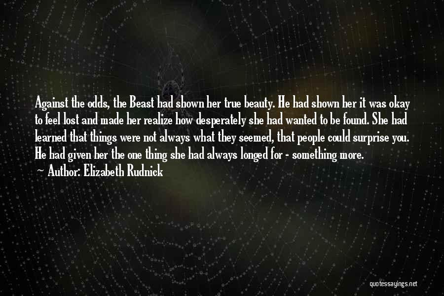 You'll Realize What You Lost Quotes By Elizabeth Rudnick