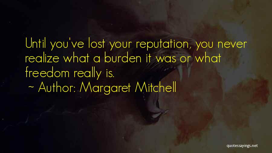 You'll Realize What You Lost Quotes By Margaret Mitchell