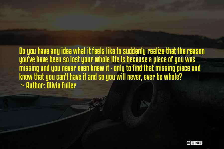 You'll Realize What You Lost Quotes By Olivia Fuller