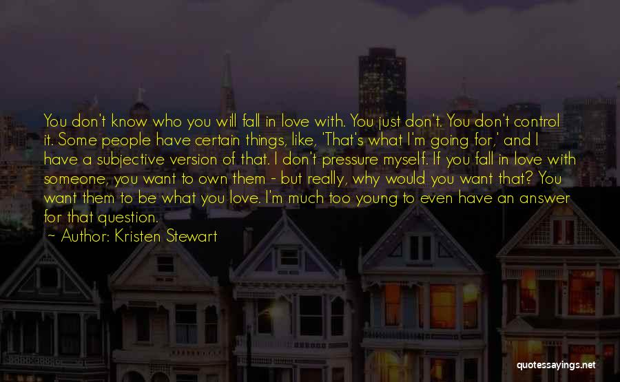 Young But In Love Quotes By Kristen Stewart
