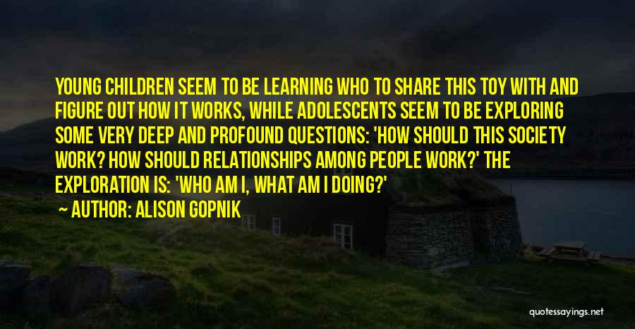 Young Children's Learning Quotes By Alison Gopnik