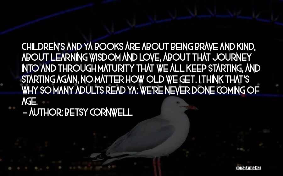 Young Children's Learning Quotes By Betsy Cornwell