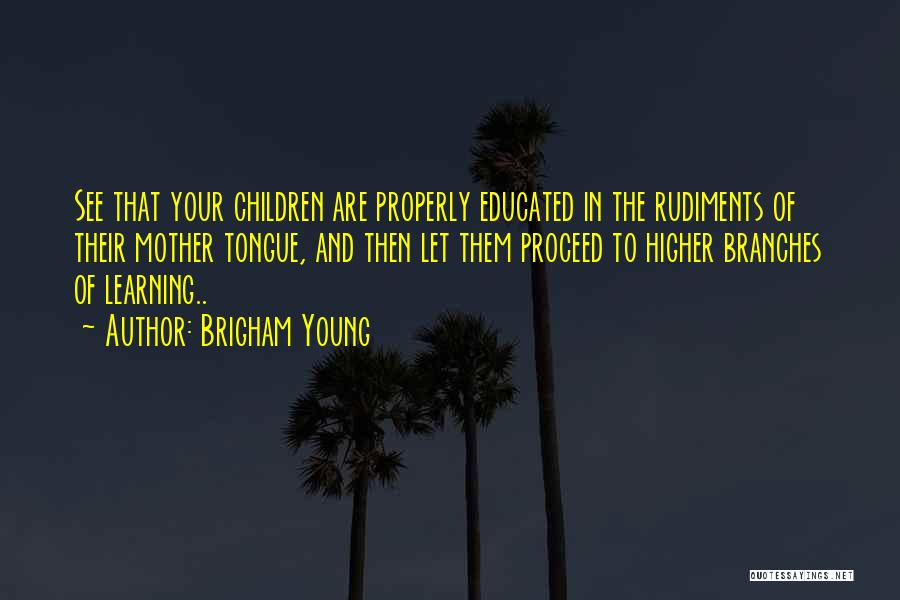 Young Children's Learning Quotes By Brigham Young