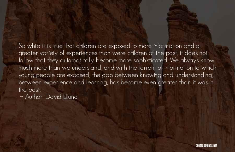 Young Children's Learning Quotes By David Elkind