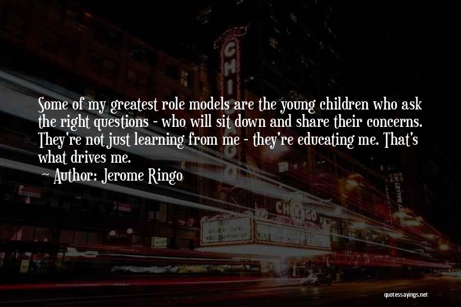 Young Children's Learning Quotes By Jerome Ringo