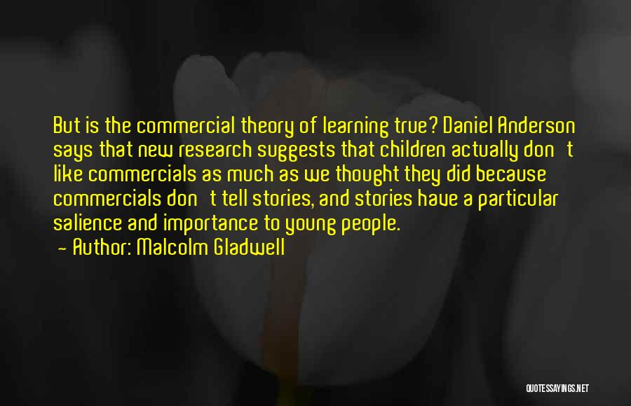 Young Children's Learning Quotes By Malcolm Gladwell