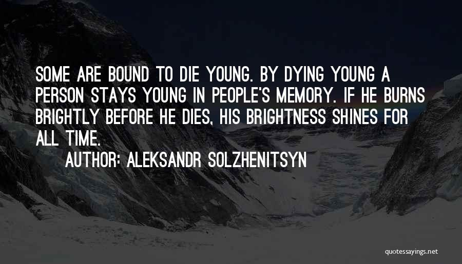 Young Die Quotes By Aleksandr Solzhenitsyn