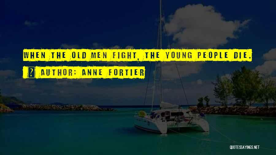 Young Die Quotes By Anne Fortier