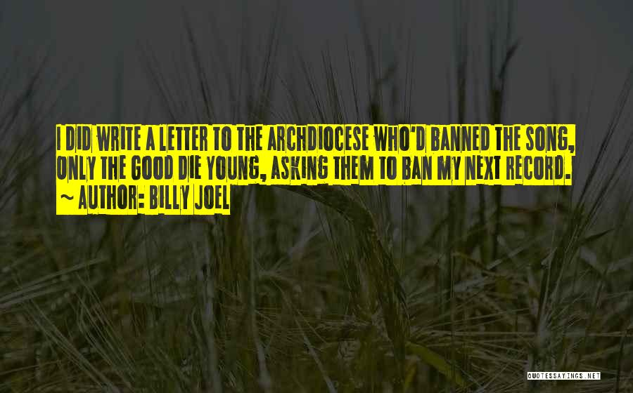 Young Die Quotes By Billy Joel