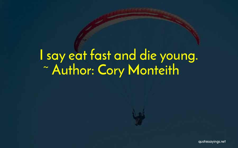Young Die Quotes By Cory Monteith
