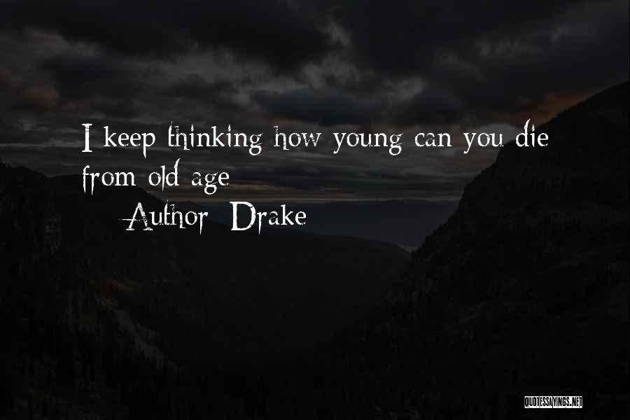 Young Die Quotes By Drake
