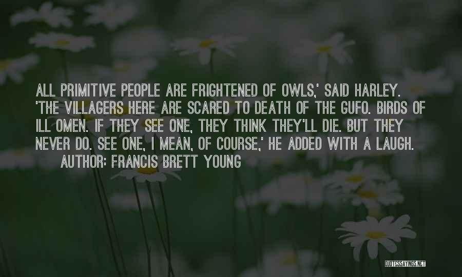 Young Die Quotes By Francis Brett Young