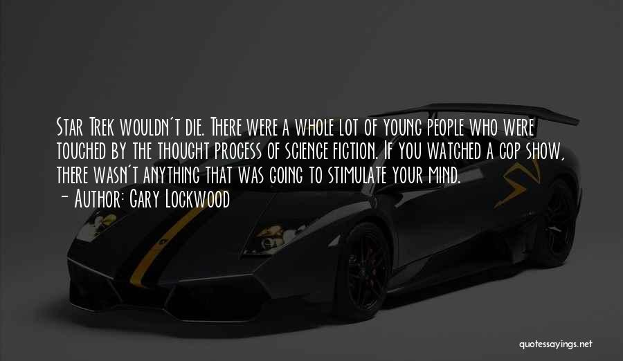 Young Die Quotes By Gary Lockwood