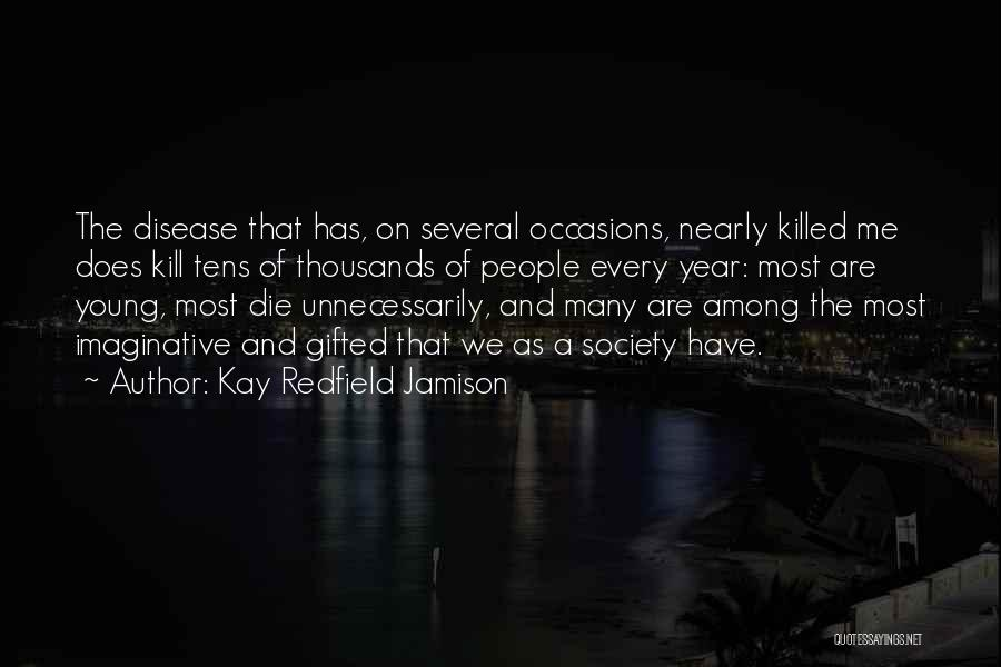 Young Die Quotes By Kay Redfield Jamison