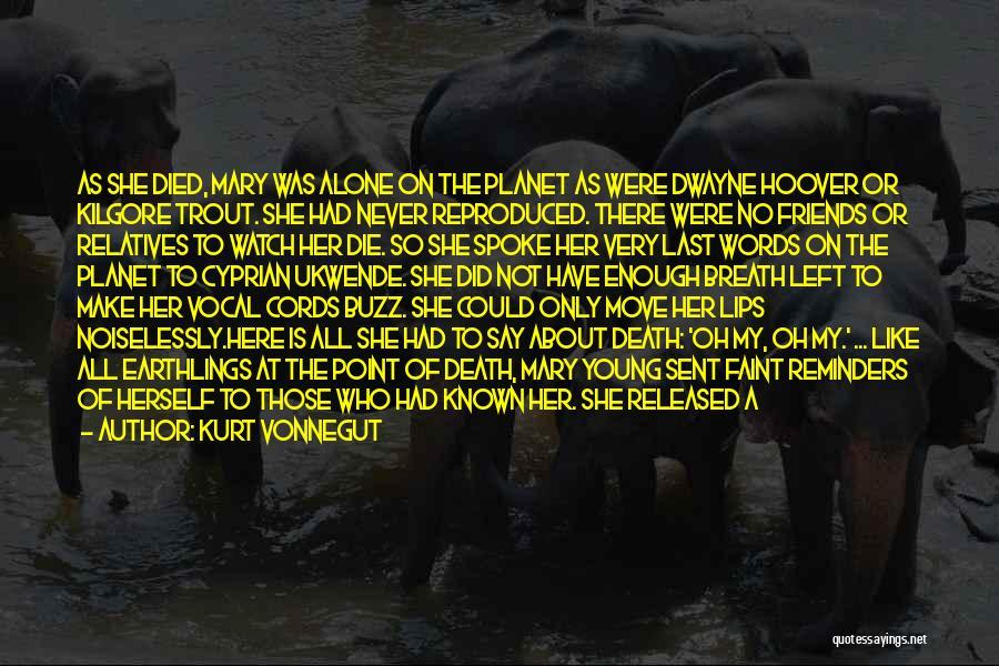 Young Die Quotes By Kurt Vonnegut