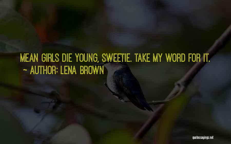 Young Die Quotes By Lena Brown