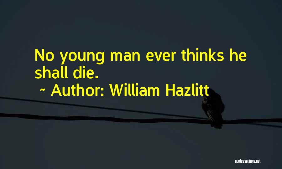 Young Die Quotes By William Hazlitt