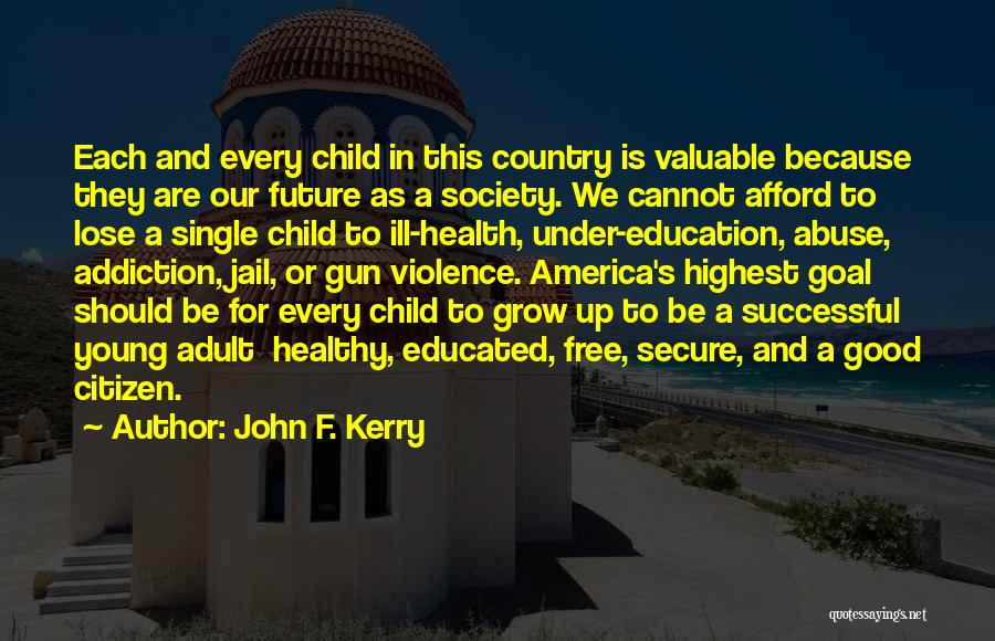 Young Free And Single Quotes By John F. Kerry