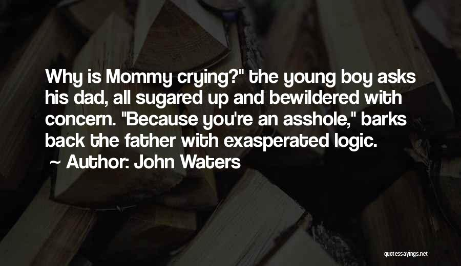 Young Mommy To Be Quotes By John Waters