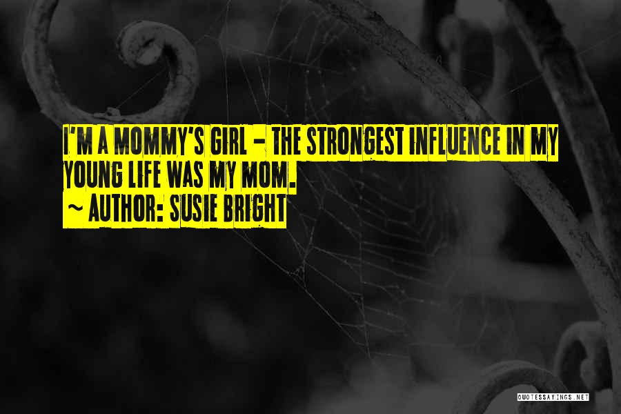 Young Mommy To Be Quotes By Susie Bright