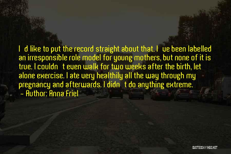 Young Mother Of Two Quotes By Anna Friel