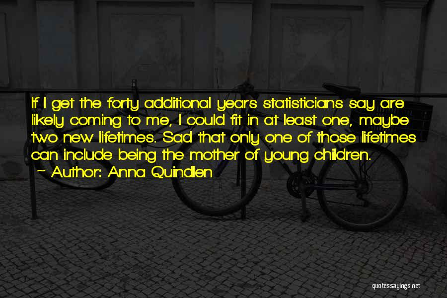 Young Mother Of Two Quotes By Anna Quindlen