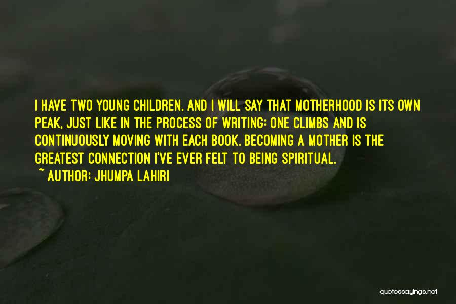 Young Mother Of Two Quotes By Jhumpa Lahiri