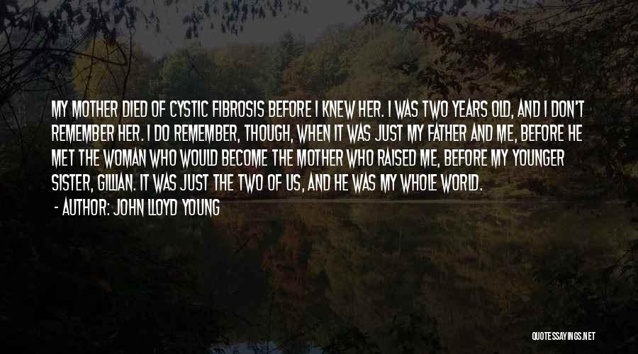 Young Mother Of Two Quotes By John Lloyd Young