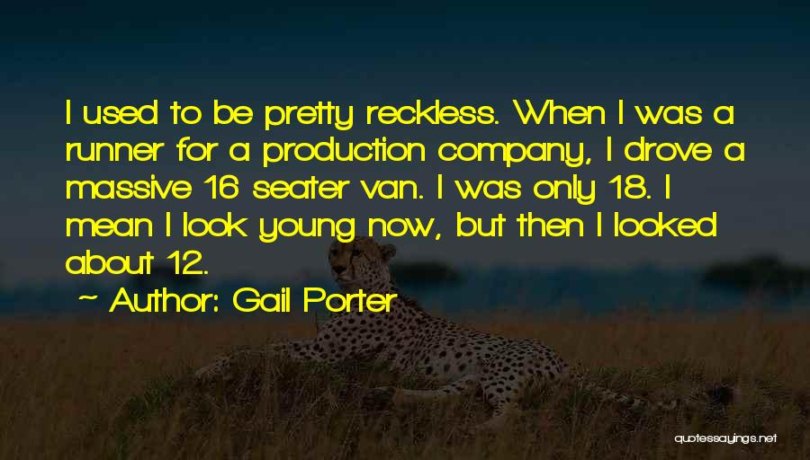 Young Reckless Quotes By Gail Porter