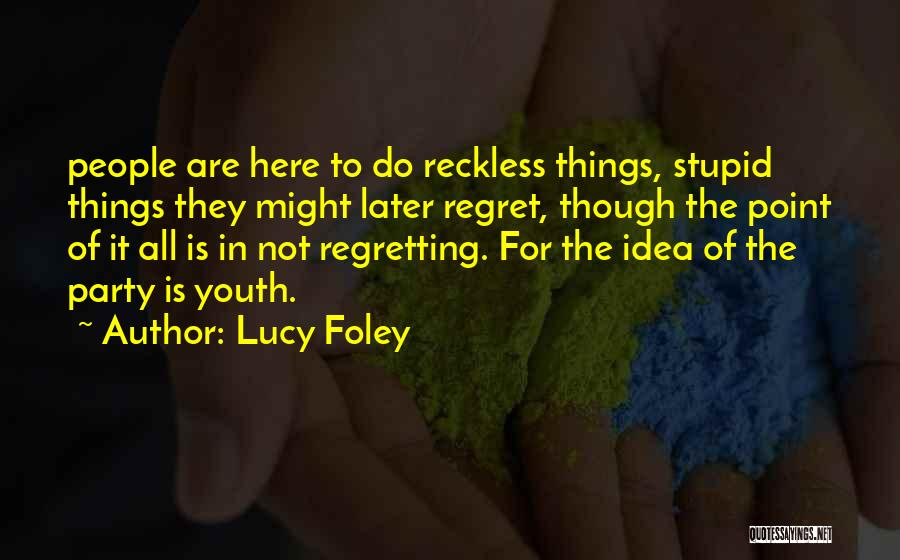 Young Reckless Quotes By Lucy Foley