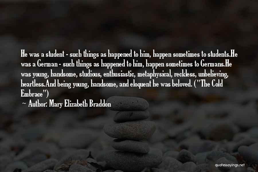 Young Reckless Quotes By Mary Elizabeth Braddon
