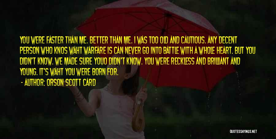 Young Reckless Quotes By Orson Scott Card