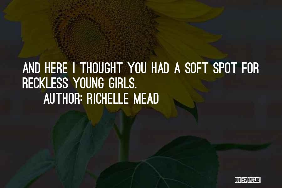 Young Reckless Quotes By Richelle Mead