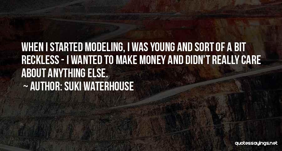 Young Reckless Quotes By Suki Waterhouse