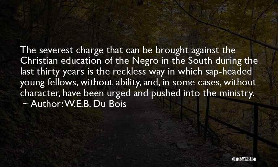 Young Reckless Quotes By W.E.B. Du Bois