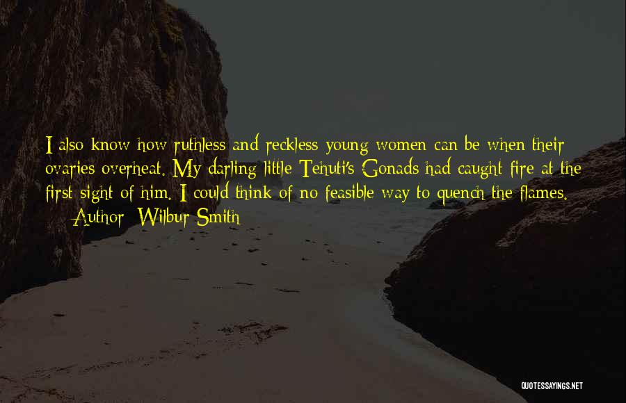 Young Reckless Quotes By Wilbur Smith