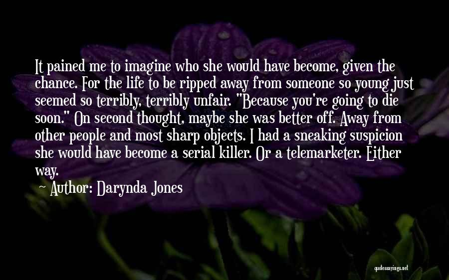 Young To Die Quotes By Darynda Jones