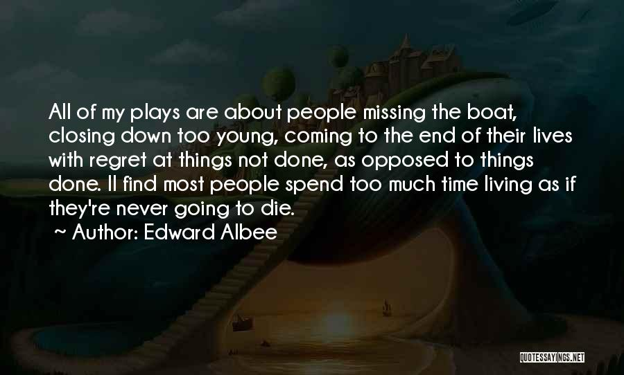 Young To Die Quotes By Edward Albee