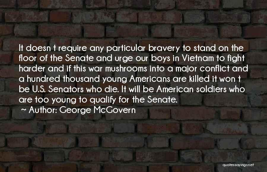Young To Die Quotes By George McGovern