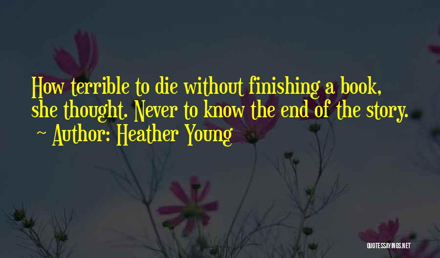 Young To Die Quotes By Heather Young