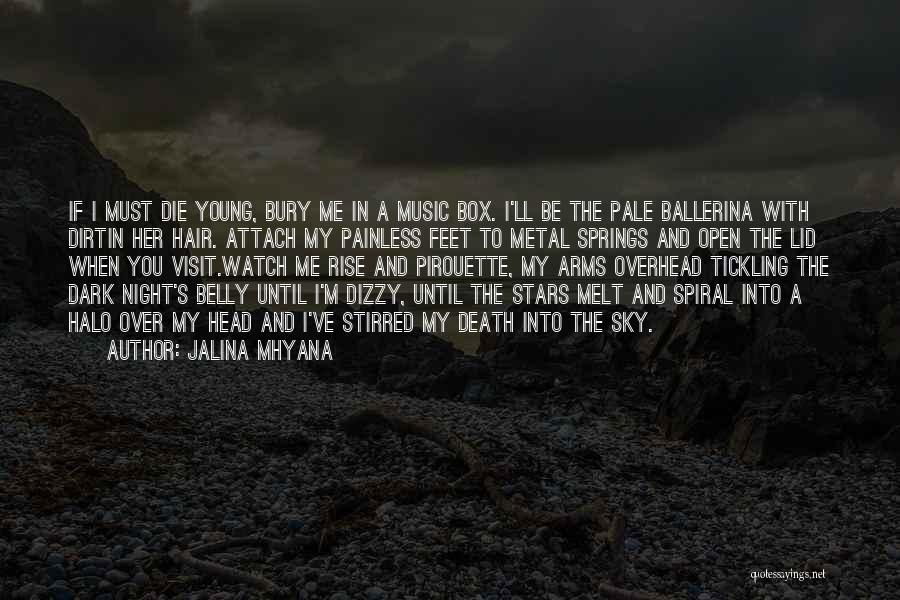 Young To Die Quotes By Jalina Mhyana