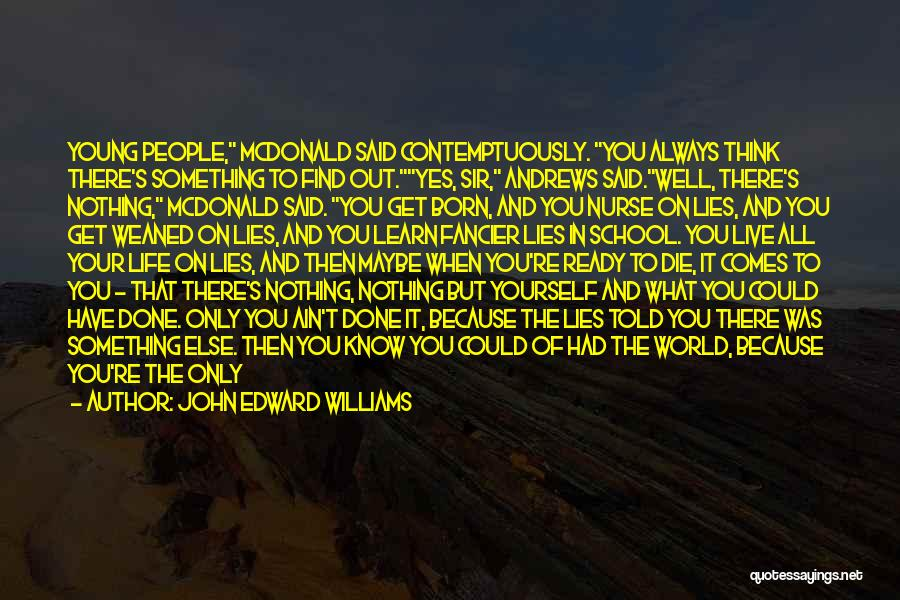 Young To Die Quotes By John Edward Williams