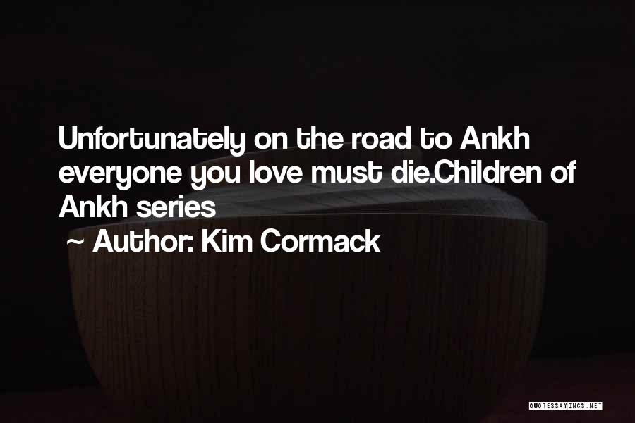 Young To Die Quotes By Kim Cormack