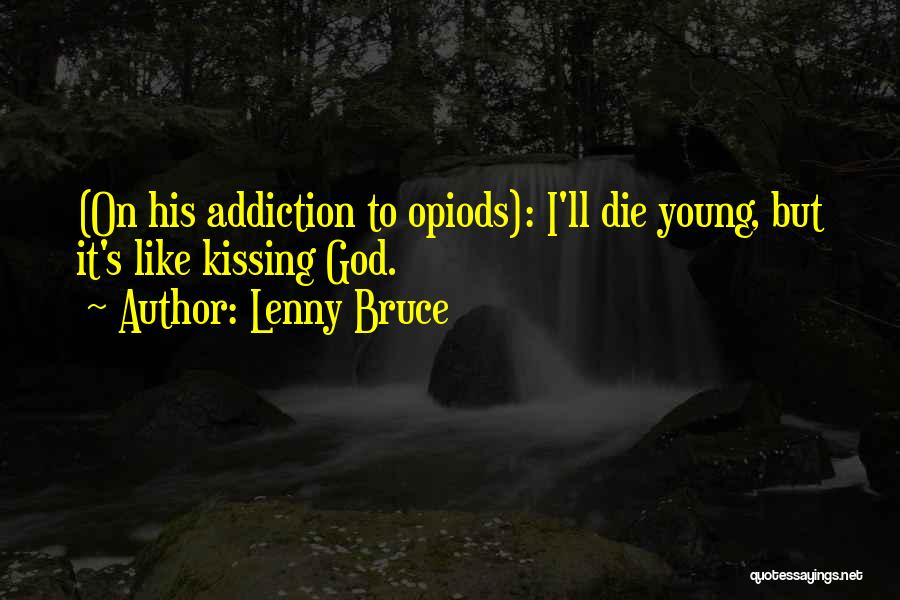 Young To Die Quotes By Lenny Bruce