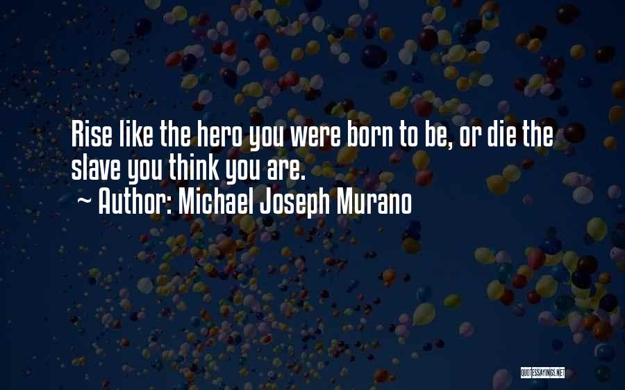 Young To Die Quotes By Michael Joseph Murano